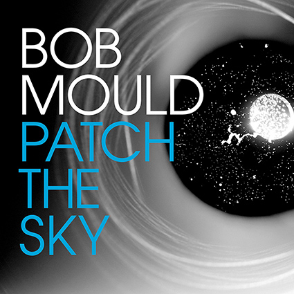 Bob Mould 'Patch The Sky' recenseras - fylld av svimbara melodikrokar