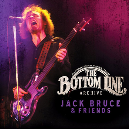 Jack Bruce 'Live At The Bottom Line Archive' recenseras - hängivenheten fångad