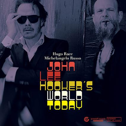 Hugo Race & Michelangelo Russo 'John Lee Hooker's World Today' recenseras - ljudtrolleri
