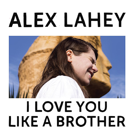 Alex Lahey 'I Love You Like A Brother' recenseras - ung självklar pop