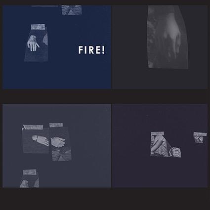 FIRE! 'The Hands' recenseras - expressiv fullträff mellan malande och melodi