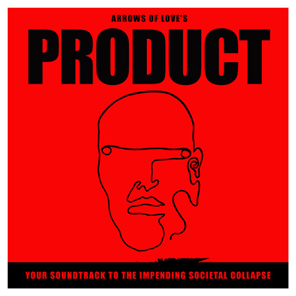 Arrows of Love 'Product: Your Soundtrack To The Impending Societal Collapse' recenseras - lika intressant som titeln är lång
