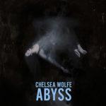 ChelseaWolfe-Abyss425