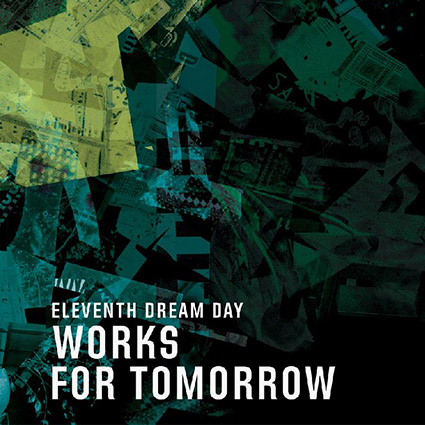 Månadens indie: Eleventh Dream Day 'Works For Tomorrow'
