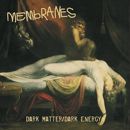 Membranes 'Dark Matter/Dark Energy' suverän återkomst