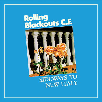Rolling Blackouts CF 'Sideways to New Italy' oväntat blek