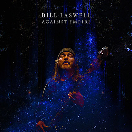 Bill Laswell 'Against Empire' stjärnspäckat med formidabelt basspel
