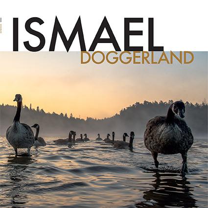 Ismael 'Doggerland' Långsamt sugande och snabbfotat rörligt