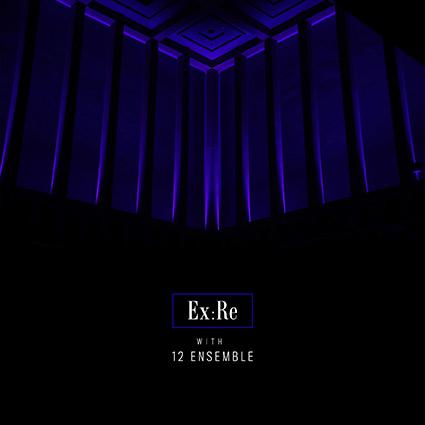 Ex:Re 'With 12 Ensemble' har stråkar med lyskraft